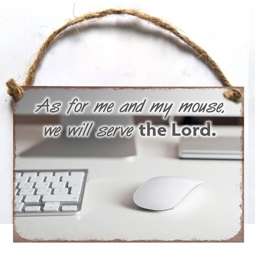 A6 metal hanging sign/metalen wandbord met de tekst:  As for me and my mouse, we will serve the Lord