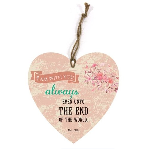 heart-shaped wooden wall sign/hartvormig houten wandbord met de tekst: I am with you always, even...