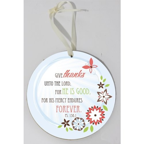 Wooden wall sign, round/houten wandbord, rond met de tekst: Give thanks unto the Lord, for He is ..