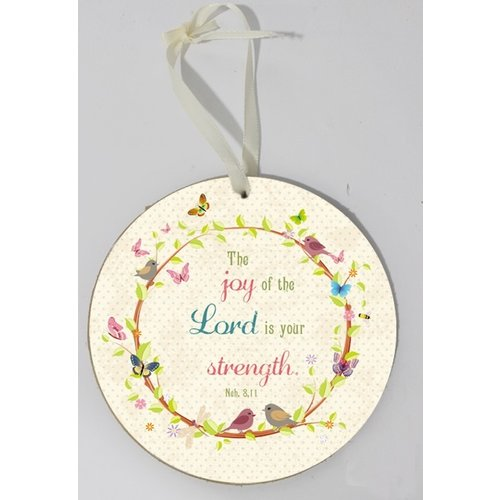 Wooden wall sign, round/houten wandbord, rond met de tekst: The joy of the Lord is your strength