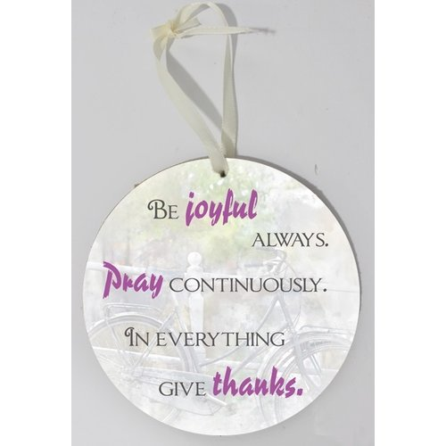 Wooden wall sign, round/houten wandbord, rond met de tekst: Be joyful always, pray continuously....