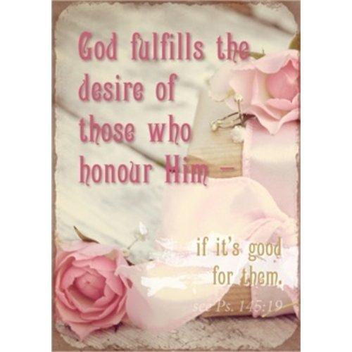metal fridge magtnet/metalen magneet 5x7 cm. met de tekst: God fulfills the desire of those who....