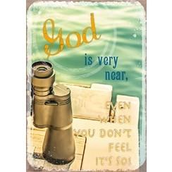 metal fridge magnet/metalen magneet 5x7 cm. met de tekst:  God is very near, even when you don't fee