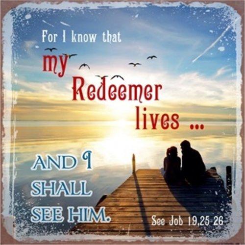 metal fridge magnet/metalen magneet 7x7 cm. met de tekst:  For I know that Redeemer lives … and I