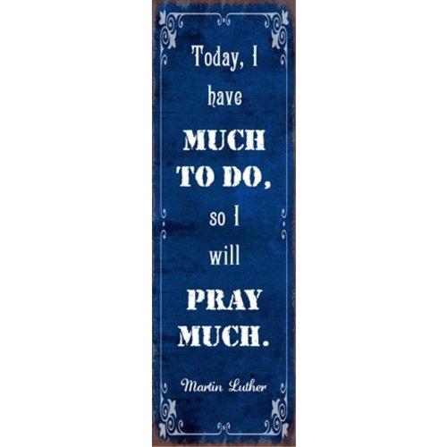 metal fridge magnet/metalen magneet 5x15 cm. met de tekst:  Today, I have much to do, so I will pray