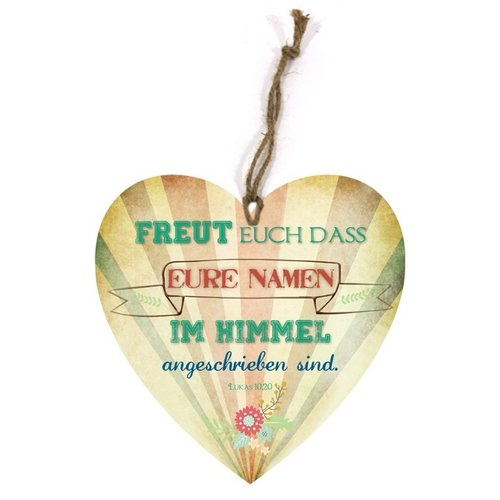 Holtzschild Wandhänger in Herzform/hartvormig wandbord met de tekst:  Freut euch dass eure Namen im