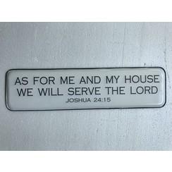 Engelstalig metalen wandbord 57x14 cm, ong. 370 gr, motief  1. Met de tekst: As for me and my house