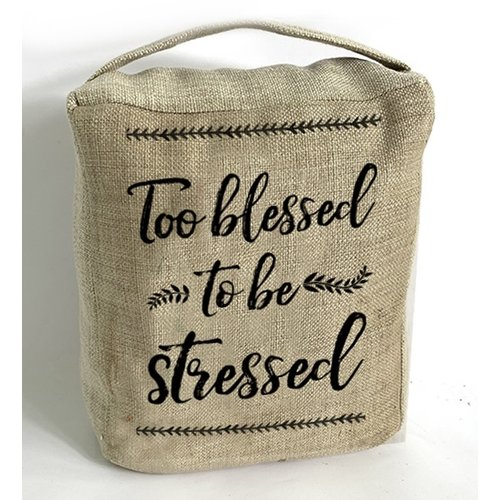 Deurstopper 20x23x12 cm, ong. 1.700 gr. Met de tekst: Too blessed to be stressed