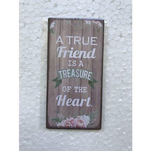 Magneet 5x10 cm, ong. 40 gr; motief EN1. Met de tekst: A true friend is a treasure of the heart