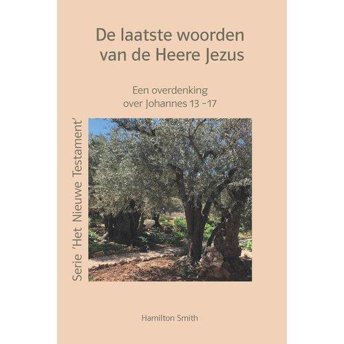 Serie 'Nieuwe Testament' De laatste woorden van de Heere Jezus
