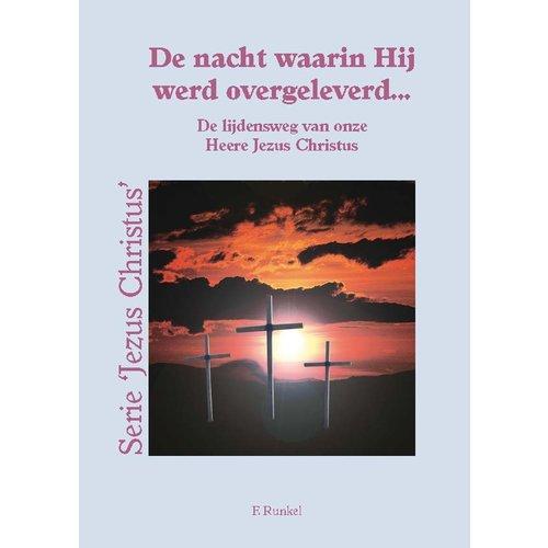 Serie Jezus Christus: De nacht waarin Hij werd overgeleverd...