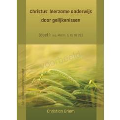 Serie 'Nieuwe Testament': Christus' leerzame onderwijs door gelijkenissen (deel 1)