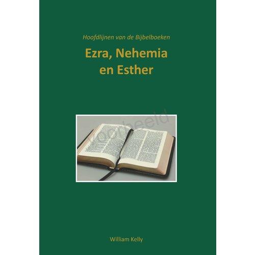 Hoofdlijnen van de Bijbelboeken Ezra, Nehemia en Esther