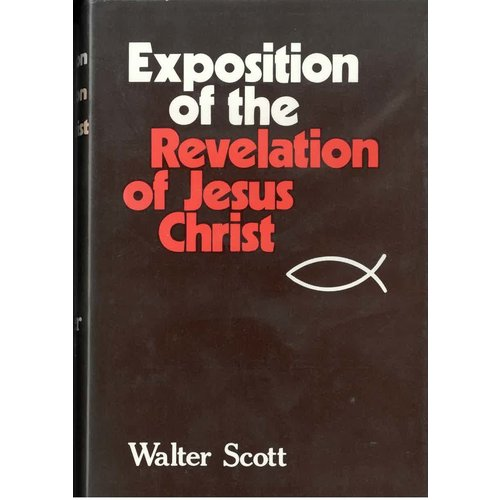Exposition of the Revelation of Jesus Christ.