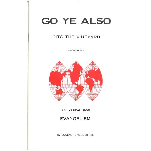 Go ye also into the Vineyard.