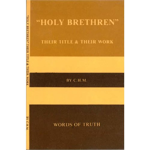 Holy Brethren. Their Title and Their Work.