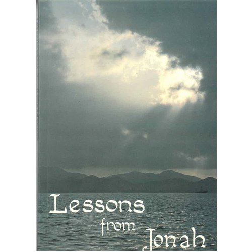 Lessons from Jonah the Prophet.