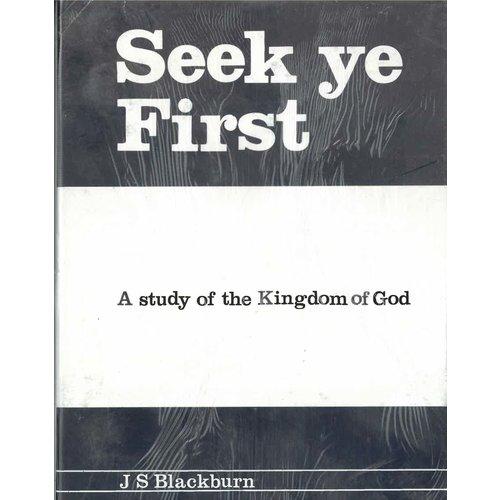 Seek ye First. Study of the Kingdom of God.