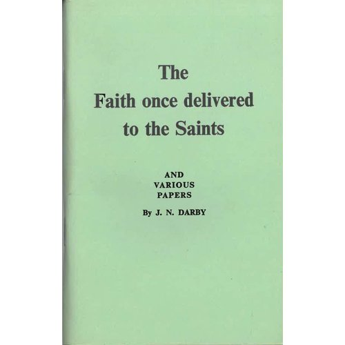 The Faith once delivered to the Saints.