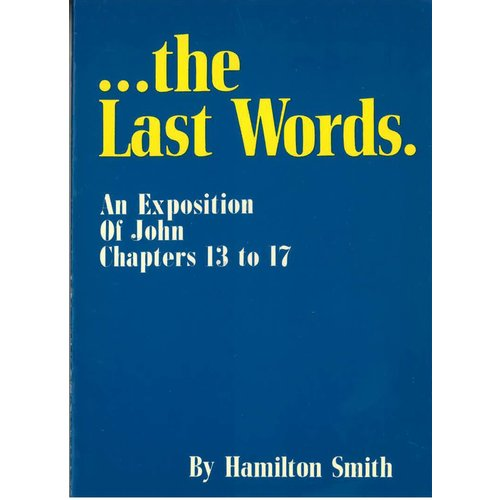 The Last Words.   John 13 - 17