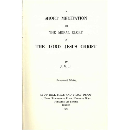The moral glory of the Lord Jesus Christ.