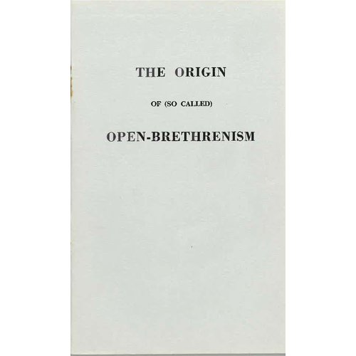 The Origin of so called Open Brethrenism.