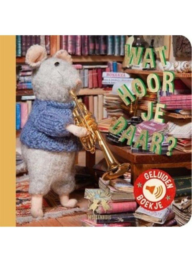 Boeken | muizenhuis wat hoor je daar | geluidenboek | 3+