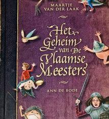Maartje Van der Laak Het geheim van de Vlaamse Meesters - Maartje Van der Laak