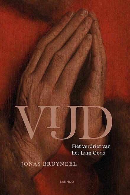Uitgeverij Lannoo Vijd. Het verdriet van het Lam Gods - Jonas Bruyneel