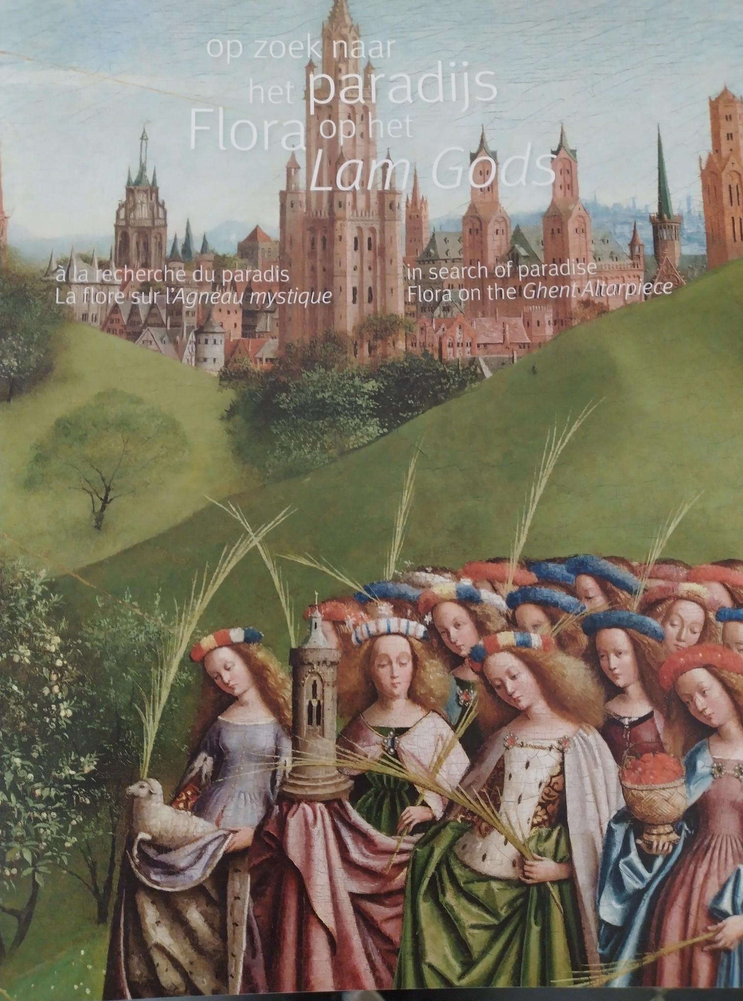 Provincie Oost-Vlaanderen Op zoek naar het paradijs. Flora op het Lam Gods - Hilde Van Crombrugge en Paul Van den Bremt
