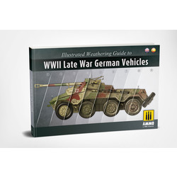 Illustrated Weathering Guide To WWII Late War German Vehicles English, Spanish - Ammo by Mig Jimenez - A.MIG-6015