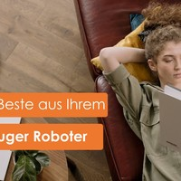 Tipps für Roboter Staubsauger: Holen Sie das Beste aus Ihrem Roboter Staubsauger heraus