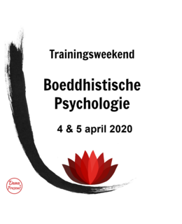 Boeddhistische Psychologie, trainingsweekend op 4 & 5 April 2020