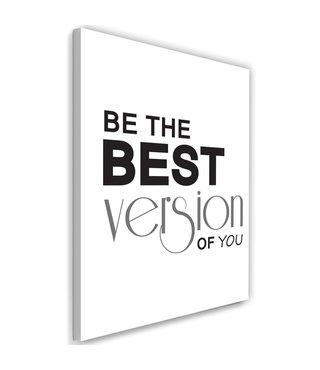 Schilderij - Be the best version of you, 2 maten, zwart-wit, wanddecoratie