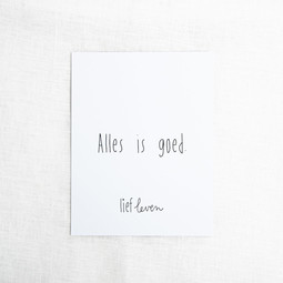 Mini poster • Alles is goed