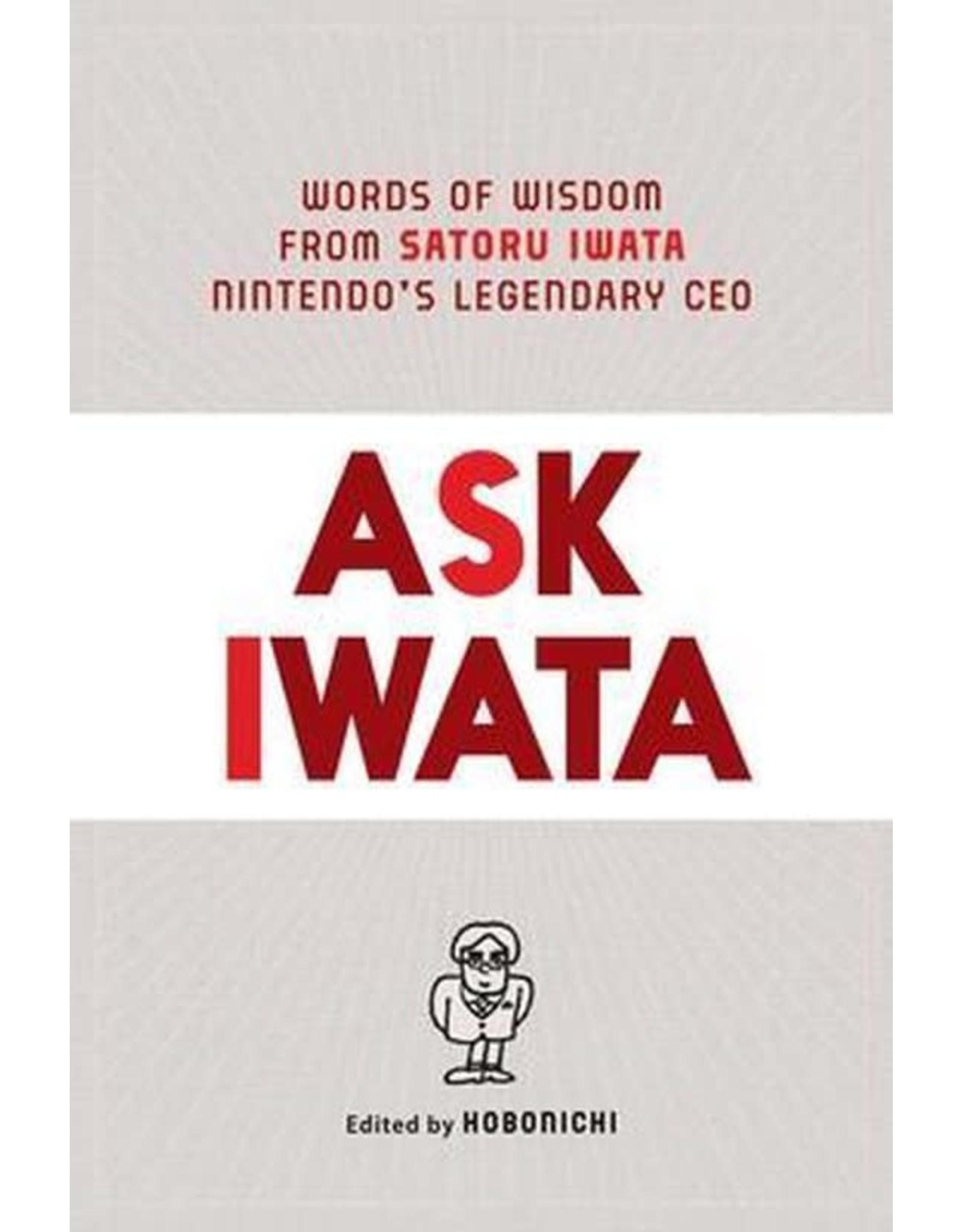 Ask Iwata - Words of Wisdom From Satoru Iwata, Nintendo's Legendary CEO (English)
