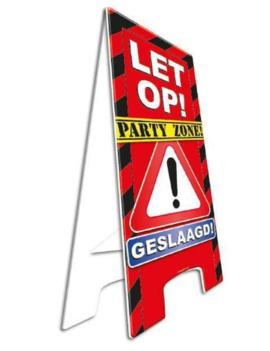 Party Waarschuwingsbord | Let op! Geslaagd |  57cm x 25cm