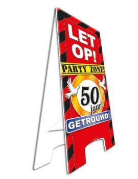 Party Waarschuwingsbord | Let op! 50 Jaar getrouwd |  57cm x 25cm