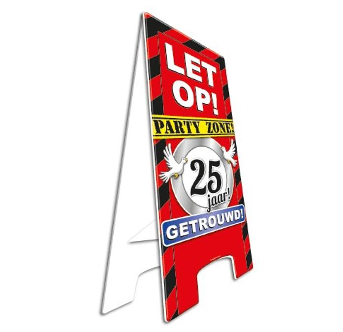 Party Waarschuwingsbord | Let op! 25 Jaar getrouwd |  57cm x 25cm