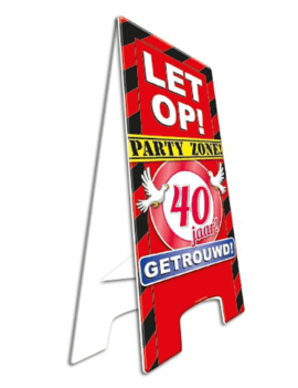Party Waarschuwingsbord | Let op! 40 Jaar getrouwd |  57cm x 25cm