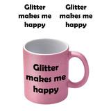 Glitter Makes Me Happy Roze Glitter Mok