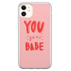 iPhone 11 siliconen hoesje - You got this babe!