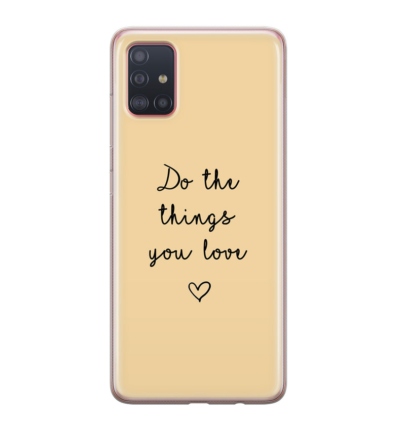 Samsung Galaxy A51 siliconen hoesje - Do the things you love