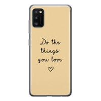 Samsung Galaxy A41 siliconen hoesje - Do the things you love