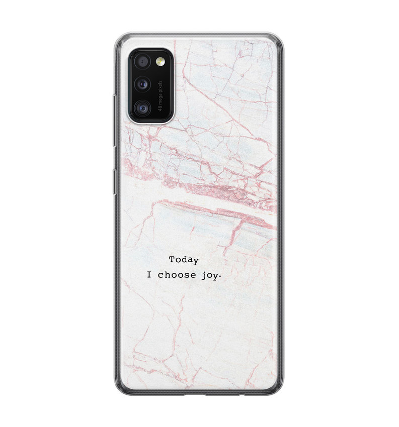 Samsung Galaxy A41 siliconen hoesje - Today I choose joy
