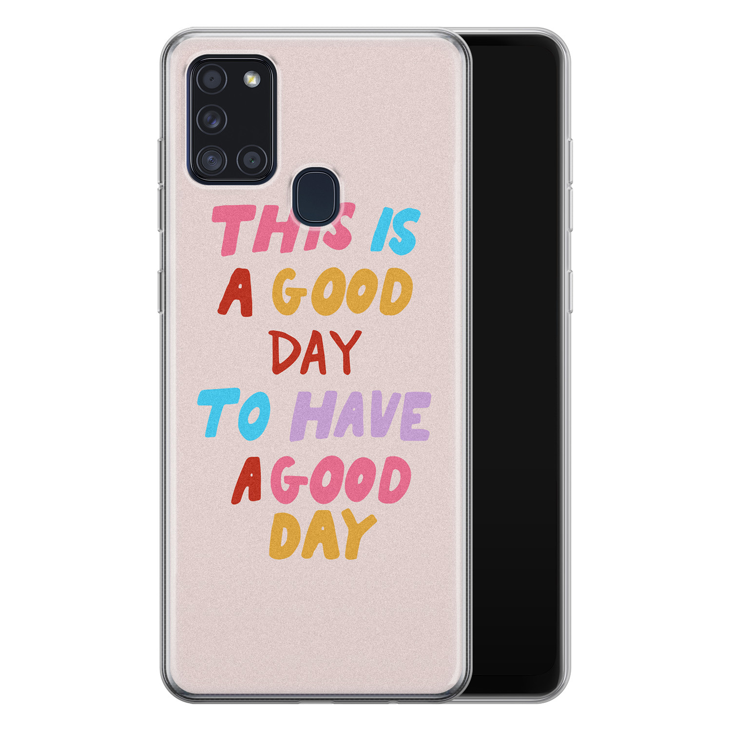 Samsung Galaxy A21s siliconen hoesje - This is a good day