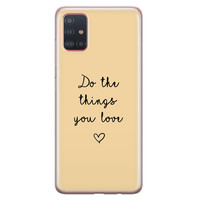 Samsung Galaxy A71 siliconen hoesje - Do the things you love