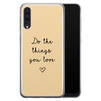 Samsung Galaxy A50/A30s siliconen hoesje - Do the things you love