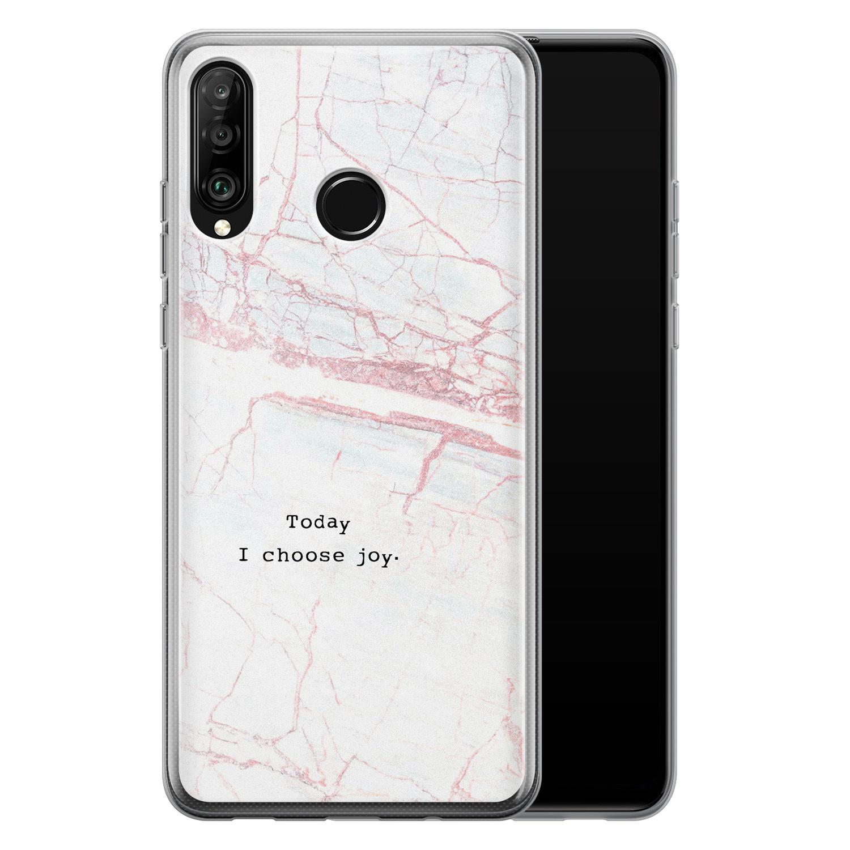 Huawei P30 Lite siliconen hoesje - Today I choose joy