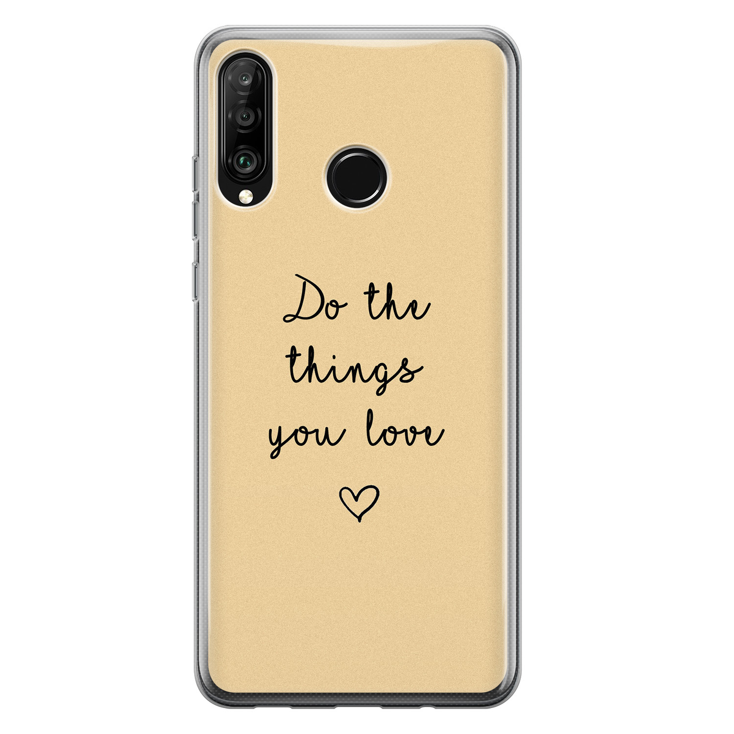 Huawei P30 Lite siliconen hoesje - Do the things you love